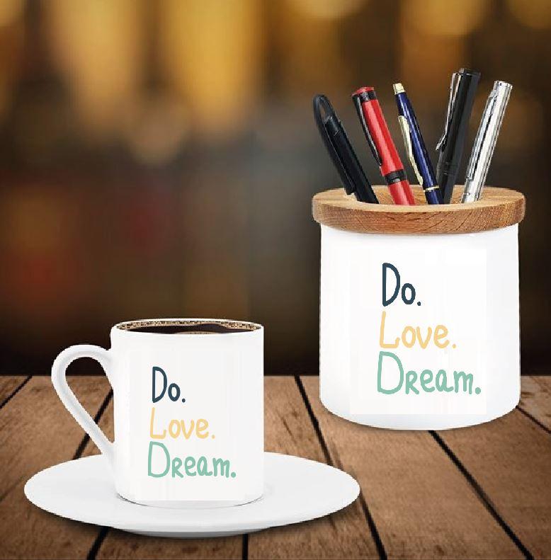 Do Love Dream Tasarımlı Kalemlik ve Kahve Fincanı
