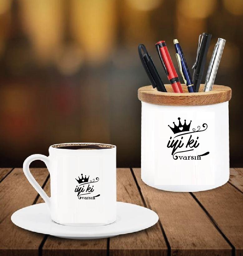 İyiki Varsın Tasarımlı Kalemlik ve Kahve Fincanı